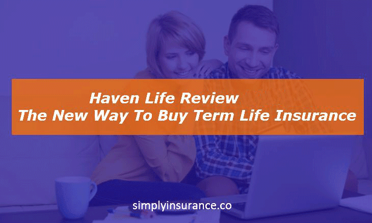 haven life insurance reviews