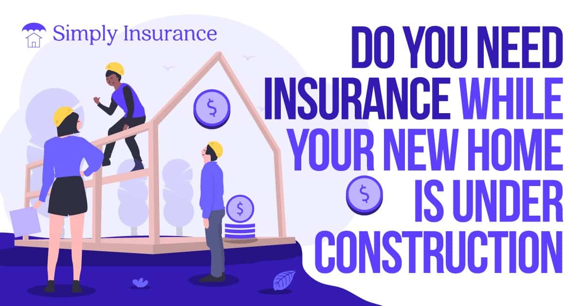 insurance for home construction