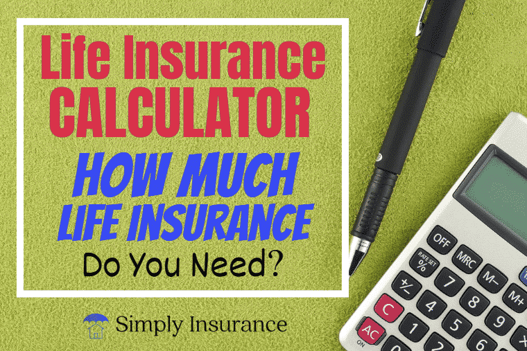 Life Insurance Calculator // How Much Life Insurance Do I Need?