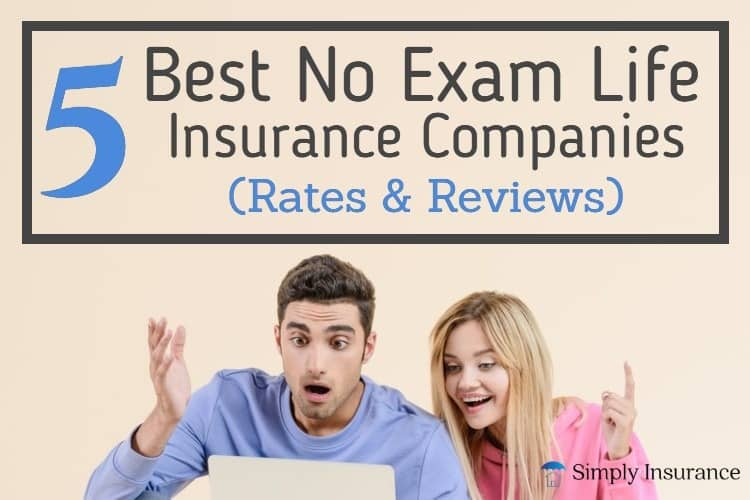 Best No Exam Life Insurance Companies Aug  2019 (Rates & Reviews)
