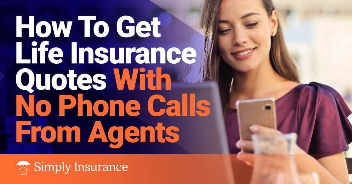 life insurance quotes no phone calls