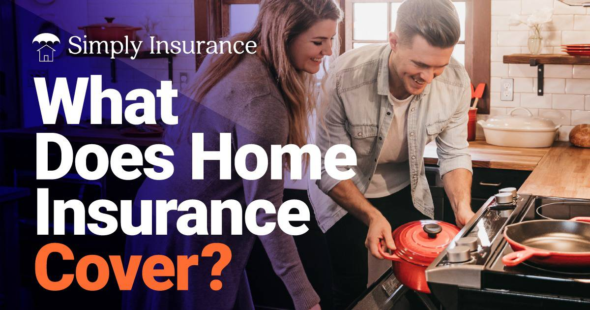 What Does Home Insurance Cover In 2020 | 65 Things We Found!