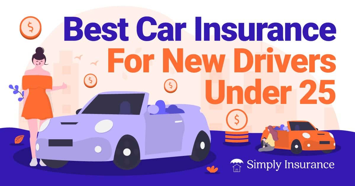 Best Car Insurance For New Drivers Under 25 (In 2020)