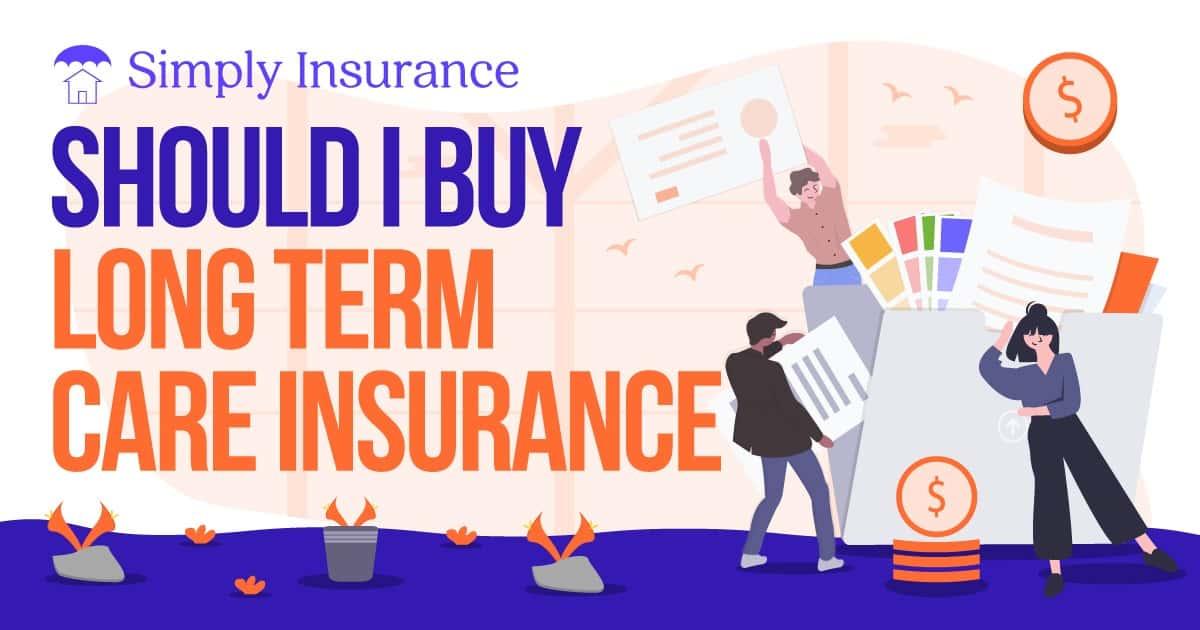 should i buy long term care insurance