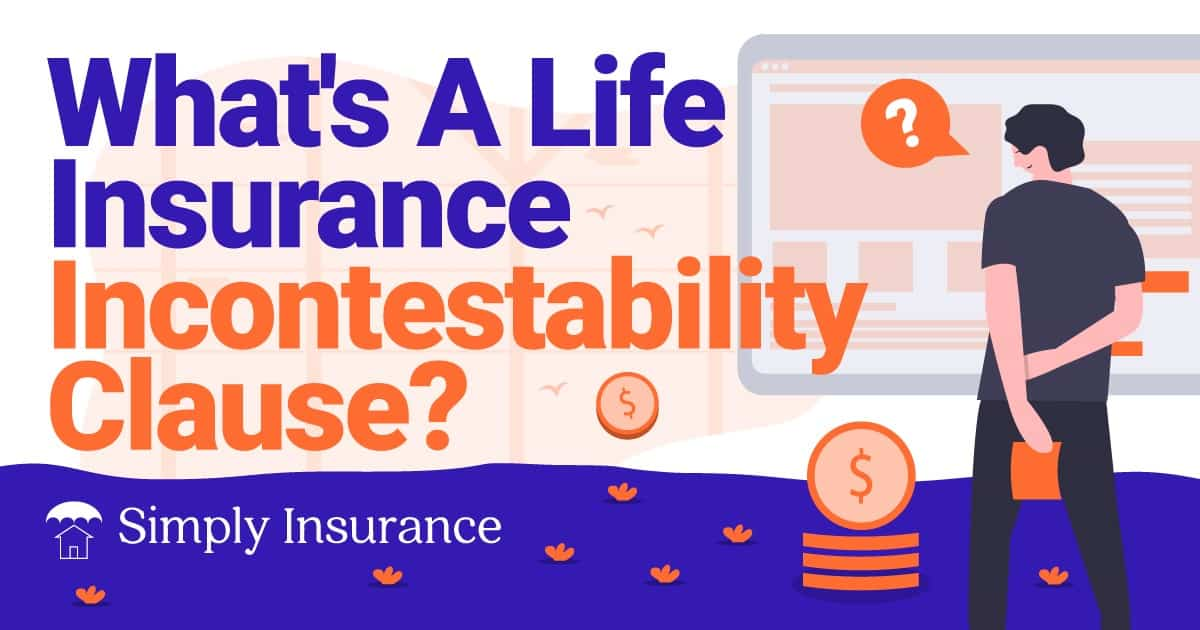 what is a life insurance incontestability clause