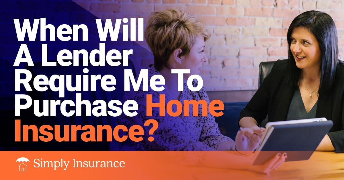 when does the lender require you to purchase the homeowners insurance policy
