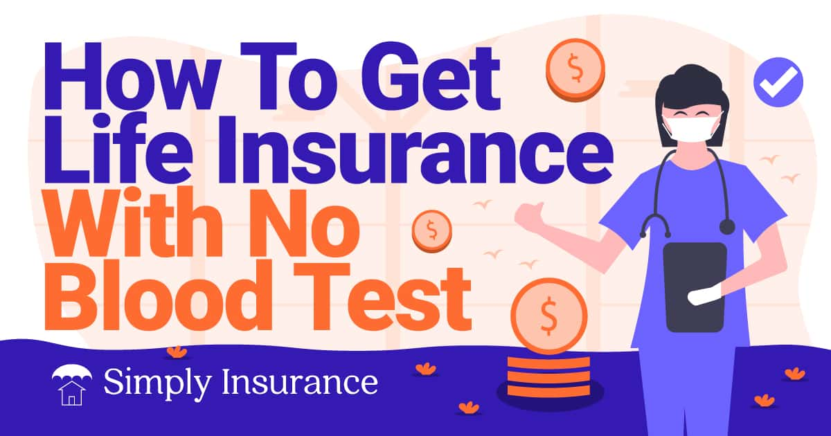 how to get life insurance with no blood test