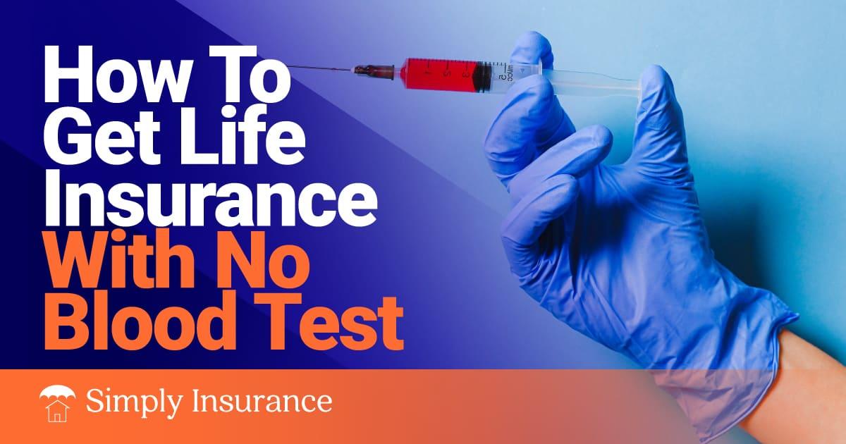 life insurance no blood test