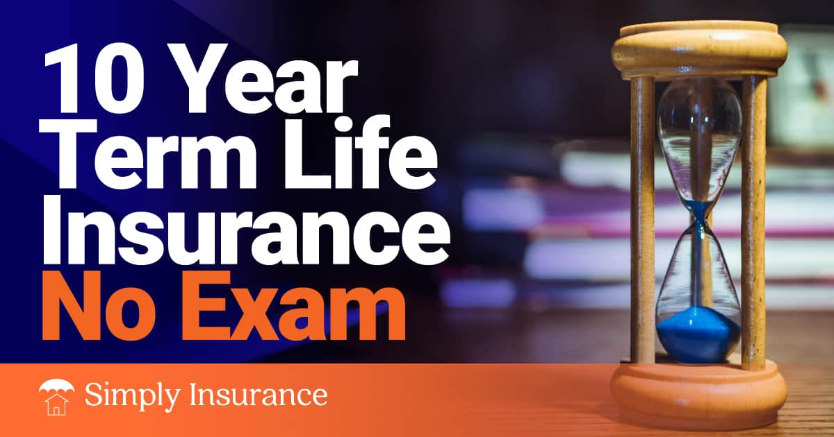 10 year term life insurance no exam