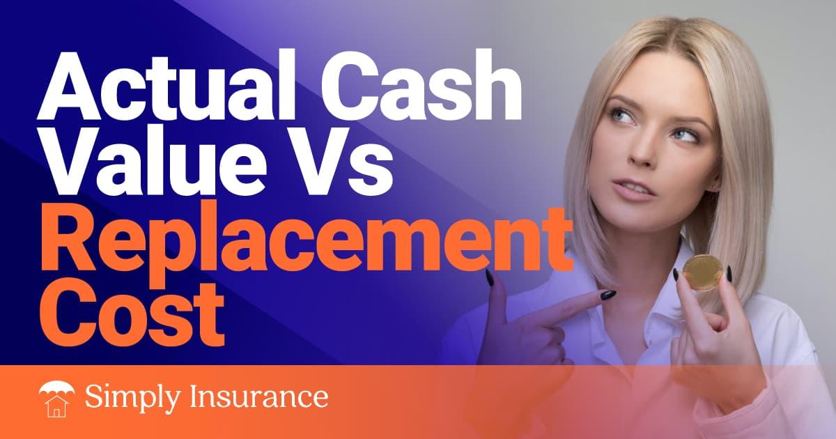 actual cash value vs replacement cost