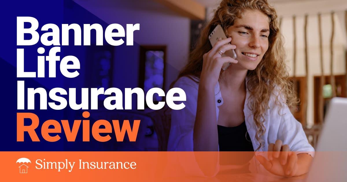 banner life insurance reviews
