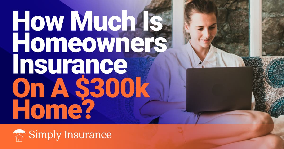 homeowners insurance on 300k home