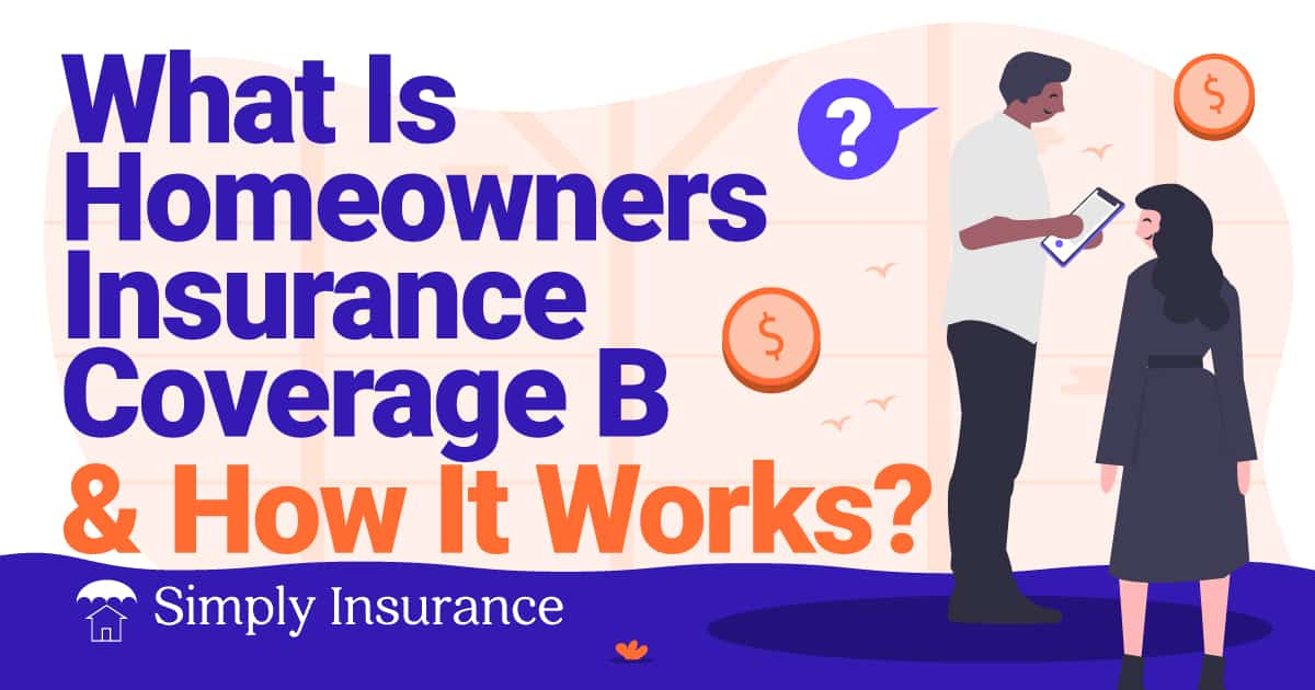 how does home insurance coverage b work