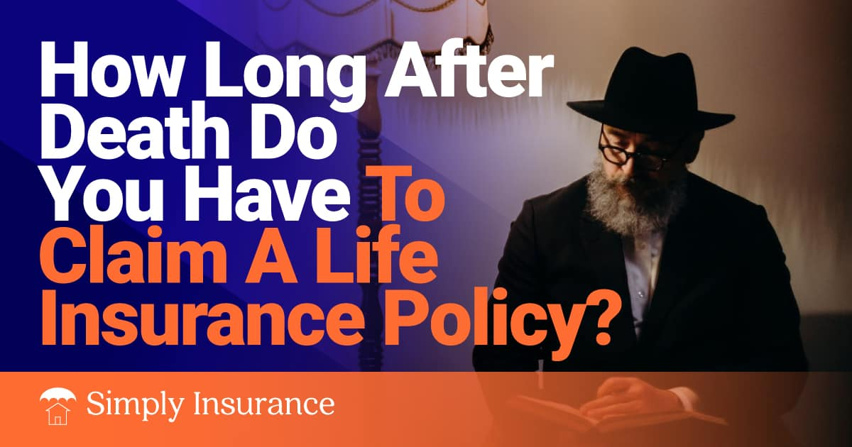 how long after death do you have to collect life insurance
