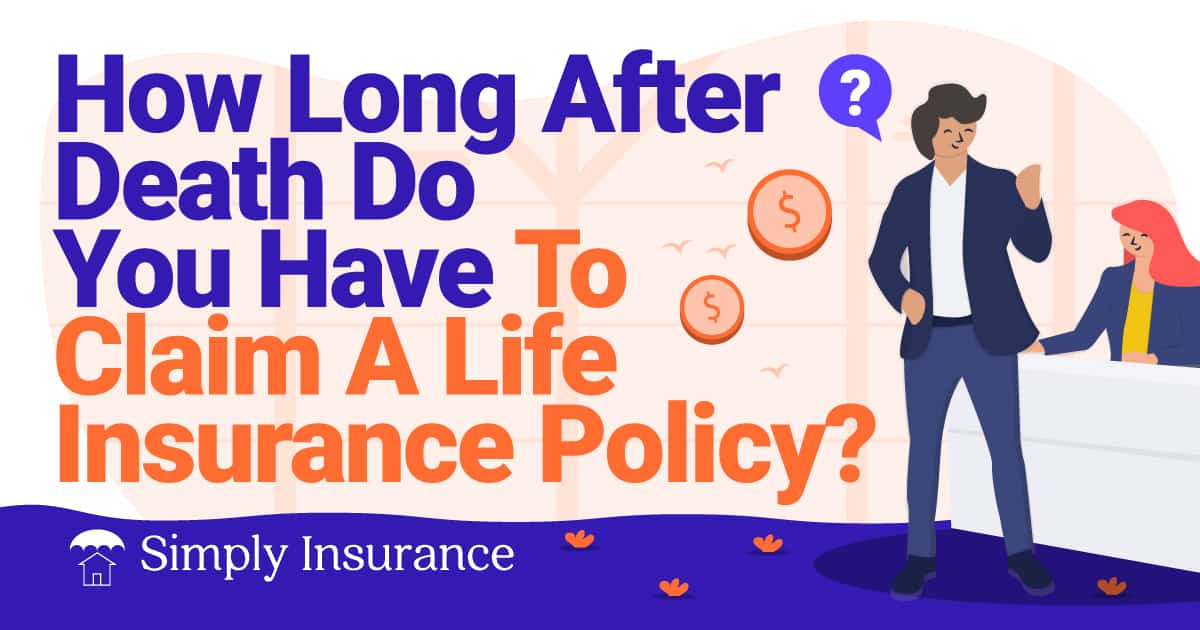 how long do you have to claim a life insurance policy