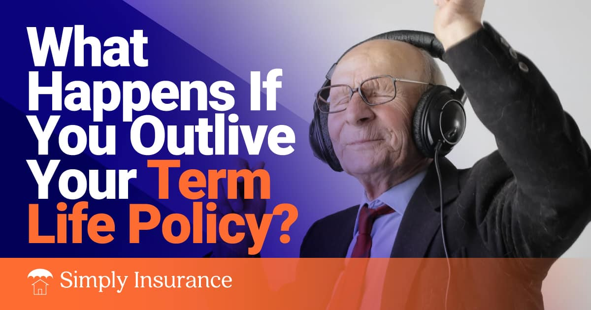 what happens to term life insurance if you don't die