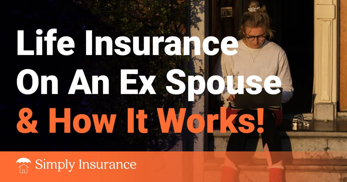 life insurance on ex-spouse